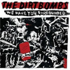 Dirtbombs - we are you surrounded