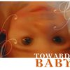 : : : Towards Baby : : :