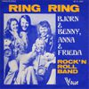 1973 : Björn & Benny, Anna & Frida : Ring Ring / Rock'N'Roll Band (+video)