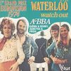 1974 : ABBA : Waterloo / Watch Out (+video)