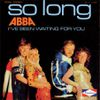 1974 : ABBA : So Long / I've Been Waitting For You