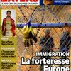N° septembre : Immigration, la forteresse Europe