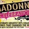 Madonna - Greatest Hits ''Celebration'': 34 Songs That Changed The World!