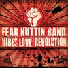Fear Nuttin Band - Vibes Love Revolution (2012)