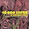 Thomas Gunzig - 10000 litres d'horreur pure (2007)