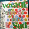 Voyage express vers le Sud