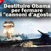 "Destituire Obama per fermare i ""cannoni d'agosto"""