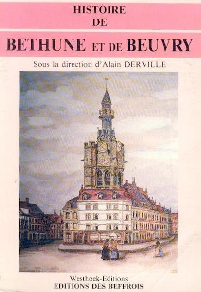 Pour mieux connaître l'histoire de Béthune, n'hésitez pas à consulter ces livres et publications.
