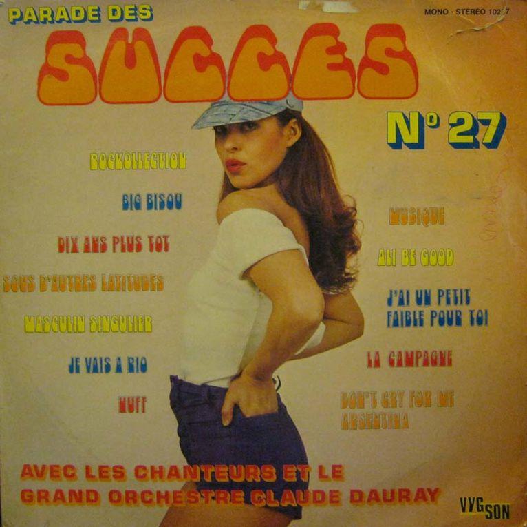 Parade des succès, une collection d'albums de reprises des succès du moment par les chanteurs et le grand orchestre de Claude Dauray, chez Vygson (St-Gratien, 95)