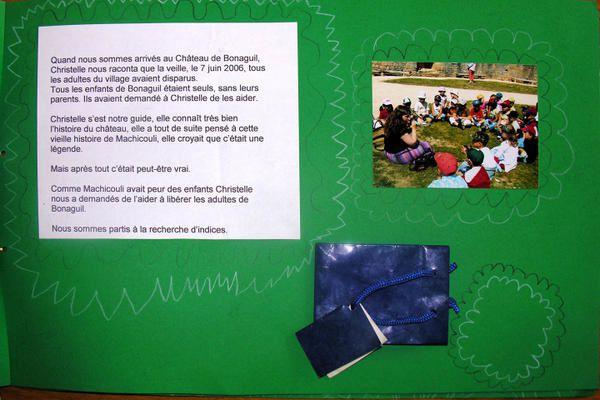 L'&eacute&#x3B;cole maternelle de Saint-Vite est venue &agrave&#x3B; Bonaguil en juin 2006. Apr&egrave&#x3B;s leurs passage, ils ont r&eacute&#x3B;alis&eacute&#x3B; ce grand livre avec les photos, et les objets qu'ils ont collect&eacute&#x3B;s...