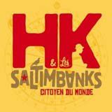 HK &amp&#x3B; les SALTIMBANKS