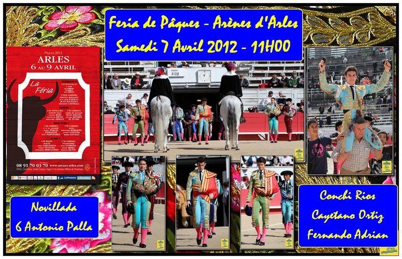 Feria de Pâques en Arles Samedi 7 avril 2012 Novillada de Antonio Palla pour Conchi Rios, Cayetano Ortiz et Fernando Adrian - Cavalerie Bonijol