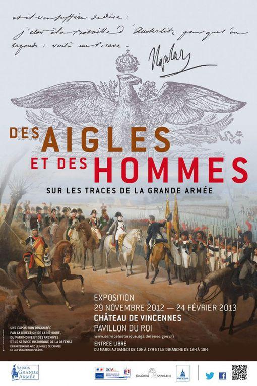 """Expostion """"DES AIGLES ET DES HOMMES"""" sur les traces de la Grande Armée, au château de Vincennes, Pavillon du Roi, du 29 novembre 2012, au 24 février 2913"""