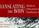 Translating the Body: Medical Education in Southeast Asia