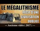 La Civilisation des Mégalithes - Les Mystères du Monde