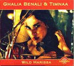 Ghalia Benali & Timnaa - Wild Harissa