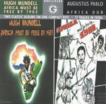 Hugh Mundell & Augustus Pablo - Africa Must Be Free By 1983 + Dub