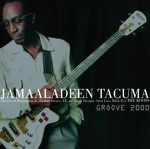 Jamaaladeen Tacuma & The Roots - Groove 2000
