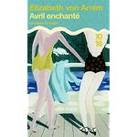 Avril enchanté - Elizabeth VON ARNIM