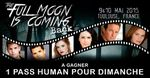 [Concours] Gagnez un pass Human 1 jour pour la convention The Full Moon is Coming Back