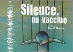 """Vaccins: Danger ! """"Silence, on vaccine"""", documentaire (52')"""