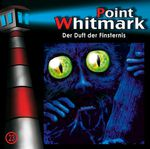 Point Whitmark – 23: Der Duft der Finsternis