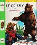 Le Grizzly par James Oliver Curwood, illustrations de Henri Dimpre