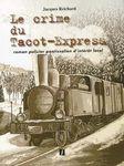 Le crime du Tacot Express de Jacques Reichard