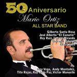 MARIO ORTIZ JR. - Mario Ortiz All Star Band - 50th Anniversary (2014)