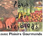 Jeu interblog Plaisirs gourmands