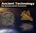 Ancient Technology : The Extraterrestrial Connection