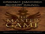 The Master Game - Robert Bauval & Graham Hancock