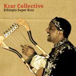 Krar Collective - Ethiopia Super Krar (2012) [World Music]