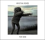 Kristina Renee - For Now (2012) [Trip Hop]