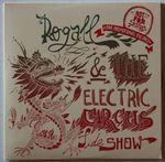 Rogall - & The Electric Circus Sideshow