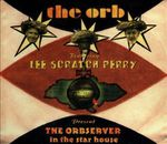 The Orb feat. Lee Scratch Perry - The Orbserver in the Star House