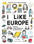 I Like Europe : paroles d'une génération de Porto à Riga