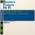 Roots'N Future Hi Fi - Dubplate For Powerfull System Vol-1 (2010) [Electro Dub]