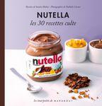 "Les 30 recettes cultes ""Nutella"""