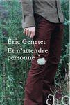 Et n'attendre personne - Eric Genetet