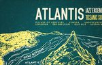 Atlantis Jazz Ensemble – Oceanic Suite (2016)