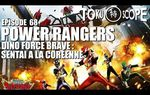 TOKU SCOPE # 68 : POWER RANGERS DINO FORCE BRAVE: SENTAI A LA COREENNE