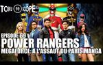 TOKU SCOPE # 69 : POWER RANGERS MEGAFORCE: A L'ASSAUT DU PARIS MANGA