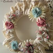 Tea Rose Home: Tutorial ~Eclectic Flower Bouquet Wreath~