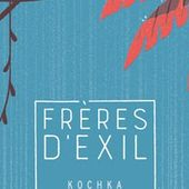 Frères d'exil - Kochka