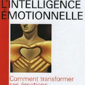 Ebook : L'Intelligence émotionnelle - Comment transformer ses émotions en intelligence