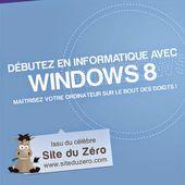 Débutez en informatique avec Windows 8 (Livre du Zéro)