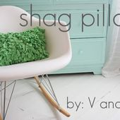 V and Co.: V and Co how to: shag pillow