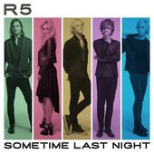 Sometime Last Night par R5