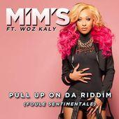 Pull up on da Riddim (Foule sentimentale) [Radio Edit] [feat. Woz Kaly] - Single par Mim's